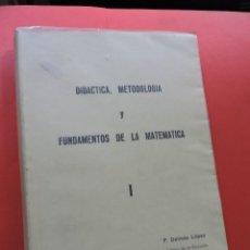 Libros de segunda mano de Ciencias: DIDÁCTICA, METODOLOGÍA Y FUNDAMENTOS DE LA MATEMÁTICA I. DELMÁS LÓPEZ, F. VIZCAYA 1967. Lote 269389028