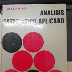 Libros de segunda mano de Ciencias: ANALISIS ESTADISTICO APLICADO. SIXTO RIOS. 1976. Lote 269418593