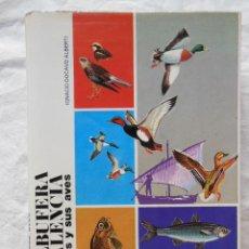 Libros de segunda mano: LA ALBUFERA DE VALENCIA, SUS PECES Y SUS AVES. 1979 IGNACIO DOCAVO ALBERTI. Lote 269420358
