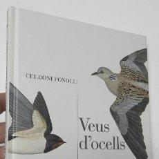 Libros de segunda mano: VEUS D'OCELLS - CELDONI FONOLL. Lote 269438508