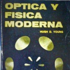 Libros de segunda mano de Ciencias: HUGH D. YOUNG - ÓPTICA Y FÍSICA MODERNA. Lote 269445953