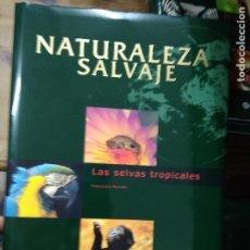 Libros de segunda mano: NATURALEZA SALVAJE, LAS SELVAS TROPICALES, FRANCESCO PETRETTI. EP-285-89. Lote 269462153