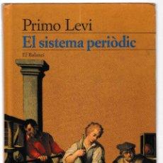 Livros em segunda mão: EL SISTEMA PERIÒDIC - PRIMO LEVI - EDICIONS 62 1998 - CATALÀ. Lote 269630483