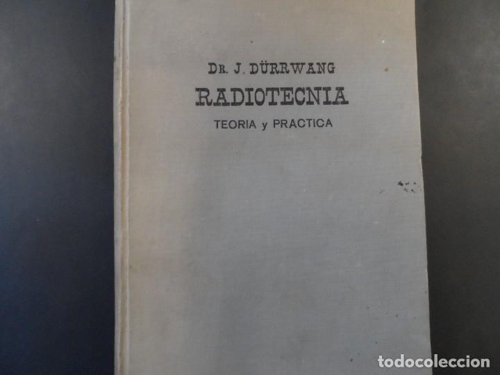 RADIOTECNICA TEORIA Y PRACTICA. DR. J. DURRWANG EDITORIAL GUSTAVO GILI. BUENOS AIRES ED. AÑO 1948 (Libros de Segunda Mano - Ciencias, Manuales y Oficios - Física, Química y Matemáticas)