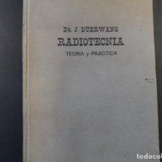 Libros de segunda mano de Ciencias: RADIOTECNICA TEORIA Y PRACTICA. DR. J. DURRWANG EDITORIAL GUSTAVO GILI. BUENOS AIRES ED. AÑO 1948. Lote 269722633