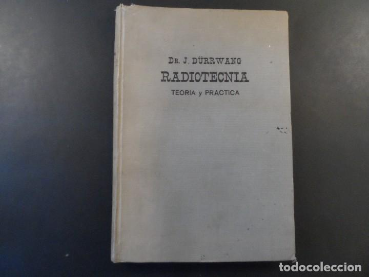 Libros de segunda mano de Ciencias: RADIOTECNICA TEORIA Y PRACTICA. DR. J. DURRWANG Editorial Gustavo Gili. BUENOS AIRES ED. AÑO 1948 - Foto 2 - 269722633