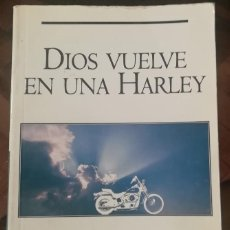Libros de segunda mano: DIOS VUELVE EN UNA HARLEY, POR JOAN BRADY. Lote 269836518