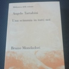Libros de segunda mano: UNA SCIMMIA IN TUTTI NOI, EN ITALIANO POR ANGELO TARTABINI. Lote 269836923