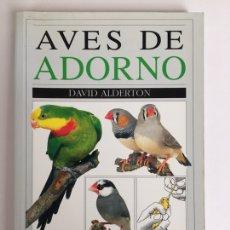 Libros de segunda mano: AVES DE ADORNO. DAVID ALDERTON. EDICIONES OMEGA. Lote 269838233