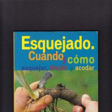 Libros de segunda mano: ESQUEJADO - CUANDO Y CÓMO DIVIDIR Y ACODAR - EDICIONES TIKAL / ILUSTRADO. Lote 269937398