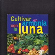 Libros de segunda mano: CULTIVAR EN ARMONÍA CON LA LUNA - EDICIONES TIKAL / ILUSTRADO. Lote 269937548
