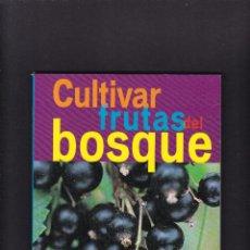 Libros de segunda mano: CULTIVAR FRUTAS DEL BOSQUE - EDICIONES TIKAL / ILUSTRADO. Lote 269939943