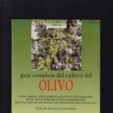 Libros de segunda mano: EL OLIVO - GUIA COMPLETA DEL CULTIVO - L. IBAR ALBIÑANA - EDITORIAL DE VECCHI 2002 / ILUSTRADO. Lote 269940283