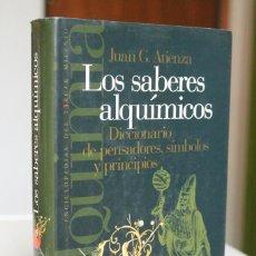 Libros de segunda mano de Ciencias: JUAN G.ATIENZA - LOS SABERES ALQUÍMICOS. DICCIONARIO DE PENSADORES, SÍMBOLOS Y PRINCIPIOS. Lote 270557468