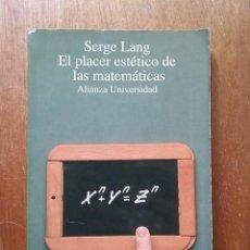 Livros em segunda mão: EL PLACER ESTETICO DE LAS MATEMATICA, SETGE LANG, ALIANZA UNIVERSIDAD, 1992. Lote 270972743