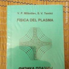 Libros de segunda mano de Ciencias: FÍSICA DEL PLASMA, V.P. MILANTIEV & S.V. TEMKO. EDITORIAL URSS. Lote 272577868