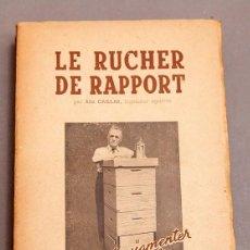 Libros de segunda mano: LE RUCHER DE RAPPORT - TRAITÉ PRATIQUE D'APICULTURE MODERNE - CAILLAS ALIN - APICULTURA. Lote 272923213