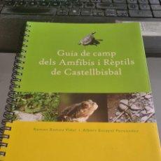 Libros de segunda mano: GUIA DE CAMP DELS AMFIBIS I RÈPTILS DE CASTELLBISBAL-RAMON ROMEU-ALBERT ESCAYOL-CASTELLBISBAL-2006. Lote 274215398