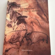 Libros de segunda mano: LA ESPECIACION DEL HOMO SAPIENS MODERNO. T.J.CROW.TRIACASTELA. BIOLOGÍA EVOLUTIVA. INVESTIGACIÓN. Lote 274387518