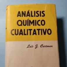 Libros de segunda mano de Ciencias: ANALISIS QUIMICO CUALITATIVO LUIS J. CURTMAN 1959. Lote 274837308