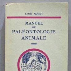 Libros de segunda mano: MANUEL PALEONTOLOGIE ANIMALE. MORET. Lote 275158153