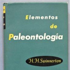 Libros de segunda mano: ELEMENTOS DE PALEONTOLOGIA. SWINNERTON. Lote 275158293