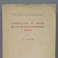 Libros de segunda mano: INTRODUCCIÓN AL ESTUDIO DE LOS MICROFORAMINÍFEROS FÓSILES. G. COLOM. Lote 275709453