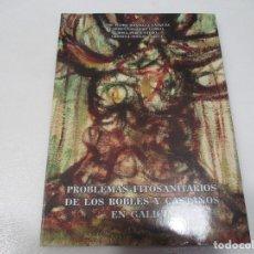 Libros de segunda mano: VV.AA PROBLEMAS FITOSANITARIOS DE LOS ROBLES Y CASTAÑOS EN GALICIA W8040. Lote 275841288