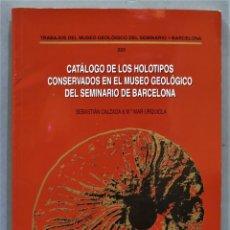 Livros em segunda mão: CATALOGO DE HOLOTIPOS CONSERVADOS EN EL MUSEO GEOLOGICO DEL SEMINARIO DE BARCELONA. Lote 275902308