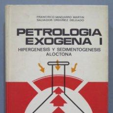 Libros de segunda mano: PETROLOGIA HEXOGENA I. HIPERGENESIS Y SEDIMENTOGENESIS ALOCTONA. Lote 276024348