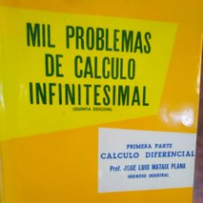 Livres d'occasion: MIL PROBLEMAS DE CÁLCULO INFINITESIMAL-2 TOMOS-JOSÉ LUIS MATAIX PLANA-EDITA DOSSAT 1960. Lote 276274333