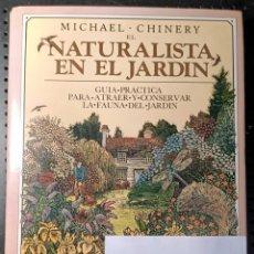 Livres d'occasion: LIBRO EL NATURALISTA EN EL JARDÍN, MICHAEL CHINERY, 1986. Lote 276480143