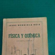 Libros de segunda mano de Ciencias: 1967 FISICA Y QUÍMICA 4 BACHILLERATO JESÚS MENDIOLA RUIZ SANTANDER. Lote 276732013