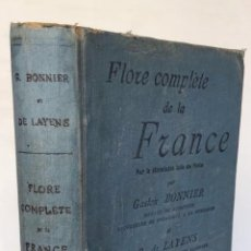 Libros de segunda mano: FLORE COMPLÈTE DE LA FRANCE. - BONNIER, GASTON, Y LAYENS, GEORGES.. Lote 123166382