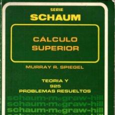 Libros de segunda mano de Ciencias: SPIEGEL : CÁLCULO SUPERIOR SERIE SCHAUM (MCGRAW HILL, 1985). Lote 277057638