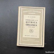 Libros de segunda mano de Ciencias: QUIMICA ORGANICA. DR. B. BAVINK. ED. LABOR. 3ª ED. BARCELONA, 1941. PAGS: 303. Lote 277073963