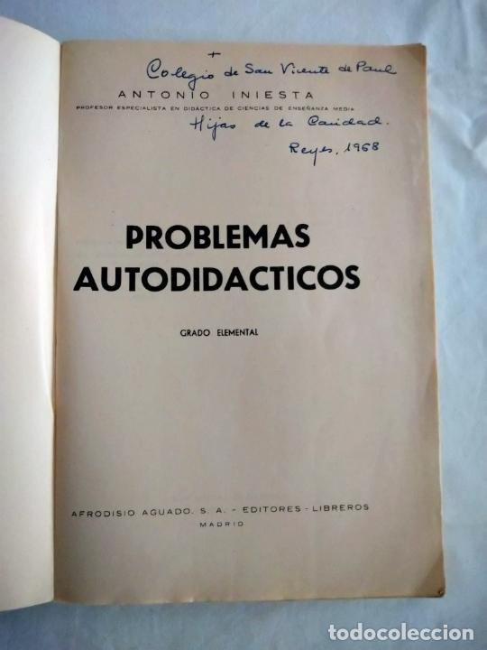 Libros de segunda mano de Ciencias: PROBLEMAS AUTODIDÁCTICOS. GRADO ELEMENTAL. ANTONIO INIESTA. AFRODISIO AGUADO, 1964. - Foto 2 - 277074068