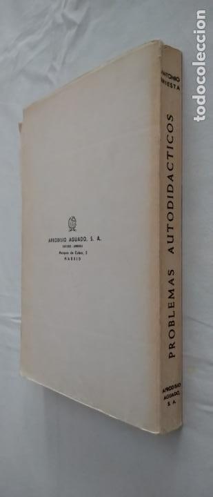 Libros de segunda mano de Ciencias: PROBLEMAS AUTODIDÁCTICOS. GRADO ELEMENTAL. ANTONIO INIESTA. AFRODISIO AGUADO, 1964. - Foto 8 - 277074068
