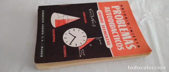 Libros de segunda mano de Ciencias: PROBLEMAS AUTODIDÁCTICOS. GRADO ELEMENTAL. ANTONIO INIESTA. AFRODISIO AGUADO, 1964. - Foto 9 - 277074068