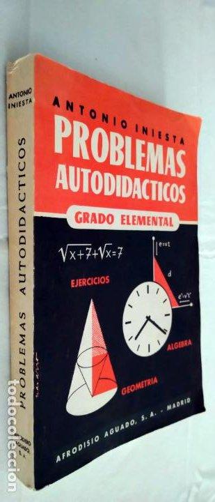 PROBLEMAS AUTODIDÁCTICOS. GRADO ELEMENTAL. ANTONIO INIESTA. AFRODISIO AGUADO, 1964. (Libros de Segunda Mano - Ciencias, Manuales y Oficios - Física, Química y Matemáticas)