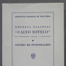 Libros de segunda mano: CENTRO DE INVESTIGACION. EMPRESA NACIONAL CALVO SOTELO DE COMBUSTIBLES Y LUBRICANTES. Lote 277076323