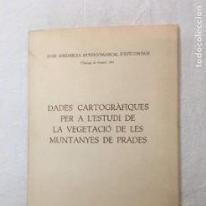 Libros de segunda mano: DADES CARTOGRÀFIQUES PER A L'ESTUDI DE LA VEGETACIÓ DE LES MUNTANYES DE PRADES. L'ESPLUGA.., 1974. Lote 277109498