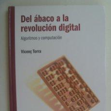 Libros de segunda mano de Ciencias: EL MUNDO ES MATEMATICO: DEL ABACO A LA REVOLUCION DIGITAL, ALGORITMOS Y COMPUTACION. V. TORRA, 2010. Lote 277134473