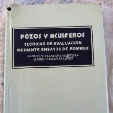 Livros em segunda mão: POZOS Y ACUÍFEROS TÉCNICAS DE EVALUACIÓN MEDIANTE ENSAYOS DE BOMBEO 1984 M. VILLANUEVA A. IGLESIAS. Lote 277256608