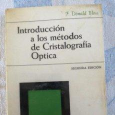 Libros de segunda mano: INTRODUCCIÓN A LOS MÉTODOS DE CRISTALOGRAFÍA ÓPTICA SEGUNDA EDICIÓN F. DONALD BLOSS OMEGA 1970. Lote 277257638