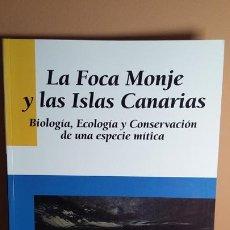 Libros de segunda mano: LA FOCA MONJE Y LAS ISLAS CANARIAS. Lote 277296398