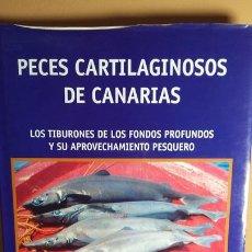 Libros de segunda mano: PECES CARTILAGINOSOS DE CANARIAS. Lote 277296508