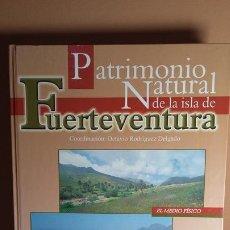 Libros de segunda mano: PATRIMONIO NATURAL DE LA ISLA DE FUERTEVENTURA. Lote 277300018