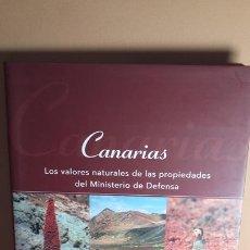 Libros de segunda mano: CANARIAS LOS VALORES NATURALES DE LAS PROPIEDADES DEL MINISTERIO DE DEFENSA. Lote 277300283