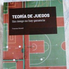 Libros de segunda mano de Ciencias: TEORÍA DE JUEGOS SIN RIESGO NO HAY GANANCIA FRANCESC ROSSELL 2019. Lote 277437698